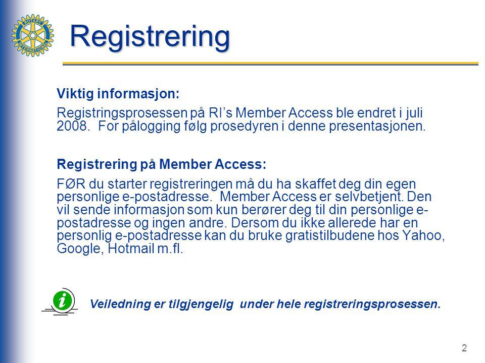 2 Registrering Viktig informasjon: Registringsprosessen på RI's Member Access ble endret i juli 2008.