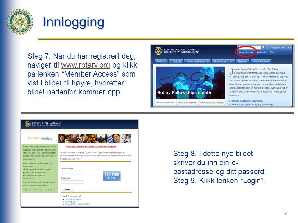 7 Innlogging Steg 8. I dette nye bildet skriver du inn din e- postadresse og ditt passord.