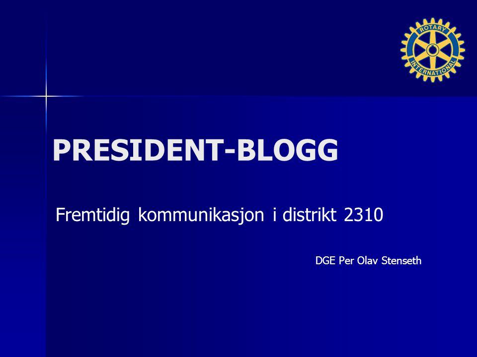 President-blogg 2310: Tilgang for alle presidenter, AG'er, medlem av distriktsråd + evt.