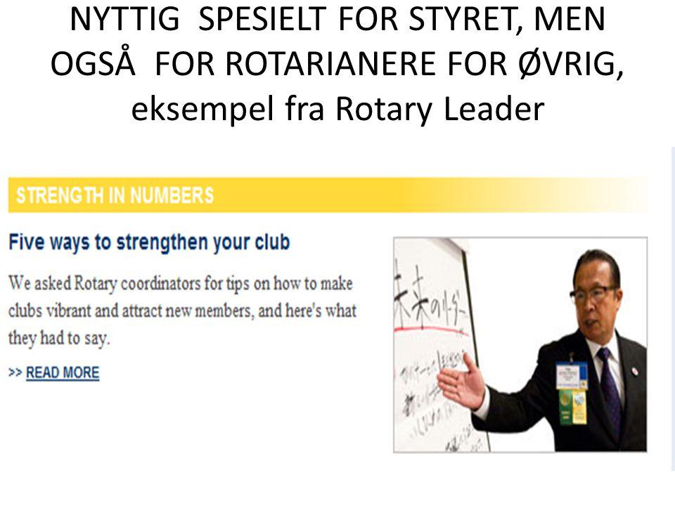 NYTTIG SPESIELT FOR STYRET, MEN OGSÅ FOR ROTARIANERE FOR ØVRIG, eksempel fra Rotary Leader