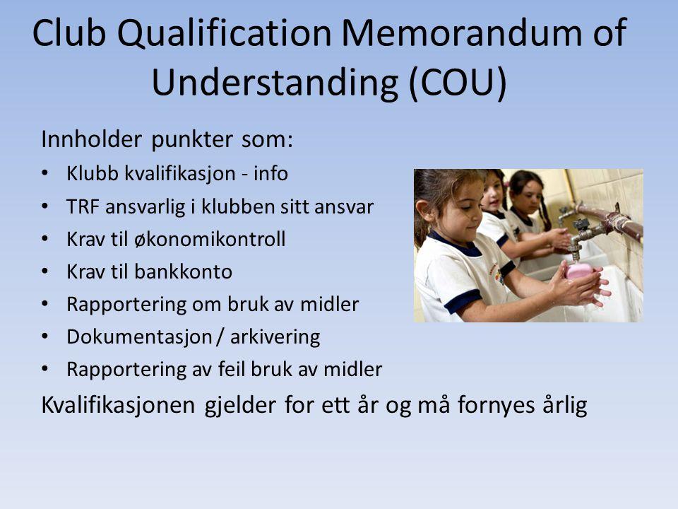 Club Qualification Memorandum of Understanding (COU) Innholder punkter som: Klubb kvalifikasjon - info TRF ansvarlig i klubben sitt ansvar Krav til øk