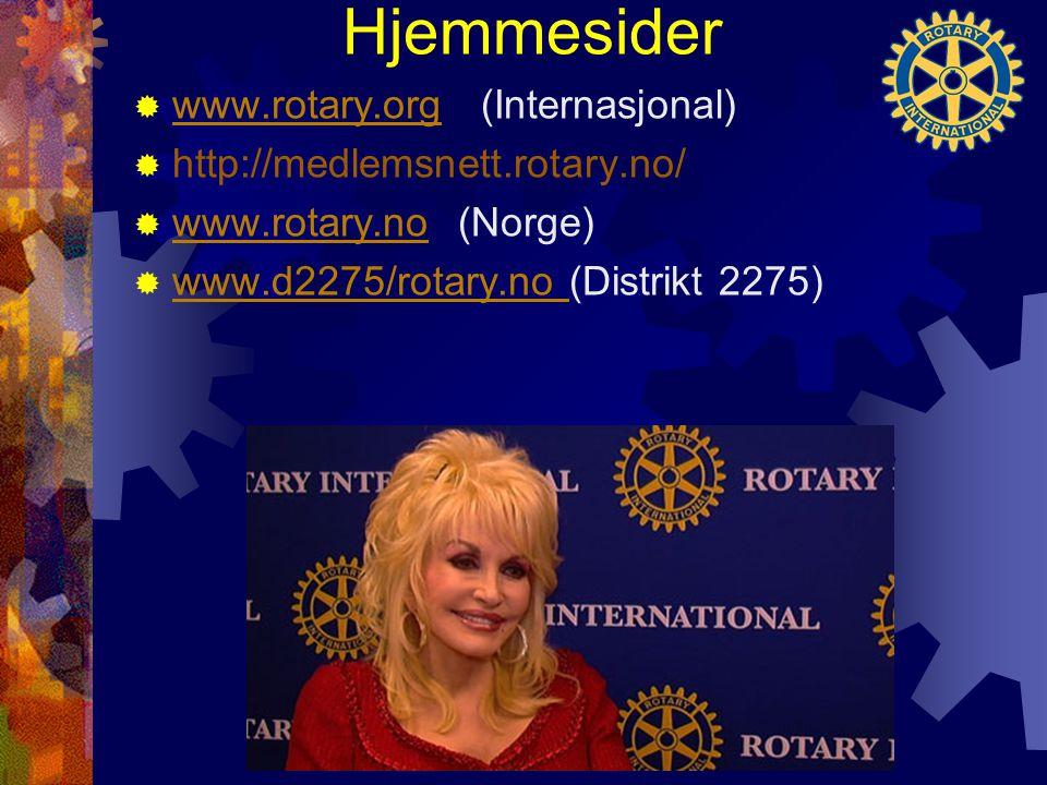 Hjemmesider  www.rotary.org (Internasjonal) www.rotary.org  http://medlemsnett.rotary.no/  www.rotary.no (Norge) www.rotary.no  www.d2275/rotary.no (Distrikt 2275) www.d2275/rotary.no