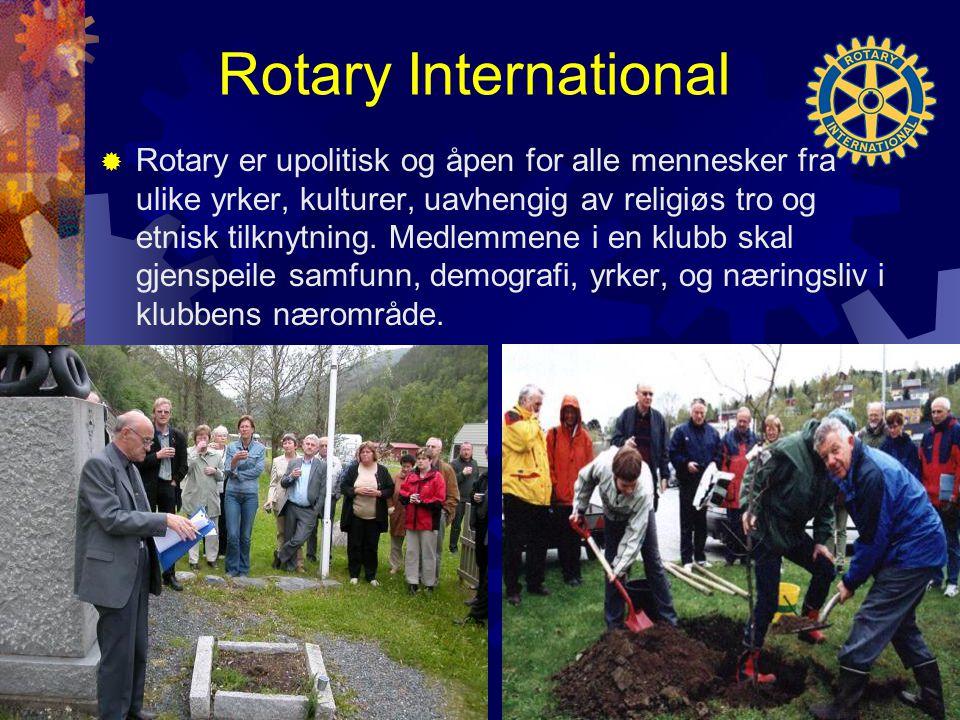 Rotary International  Rotary er upolitisk og åpen for alle mennesker fra ulike yrker, kulturer, uavhengig av religiøs tro og etnisk tilknytning. Medl