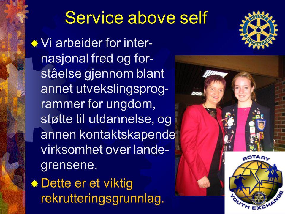 Service above self  Vi arbeider for inter- nasjonal fred og for- ståelse gjennom blant annet utvekslingsprog- rammer for ungdom, støtte til utdannels