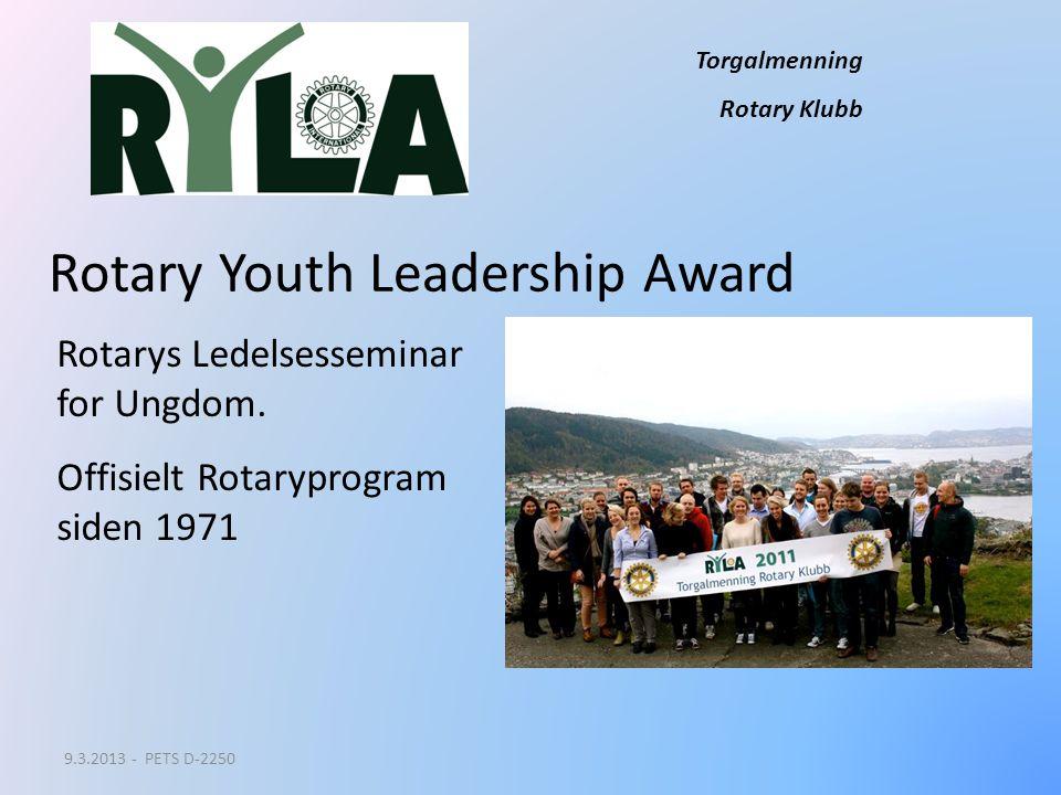 Torgalmenning Rotary Klubb Rotary Youth Leadership Award Rotarys Ledelsesseminar for Ungdom. Offisielt Rotaryprogram siden 1971