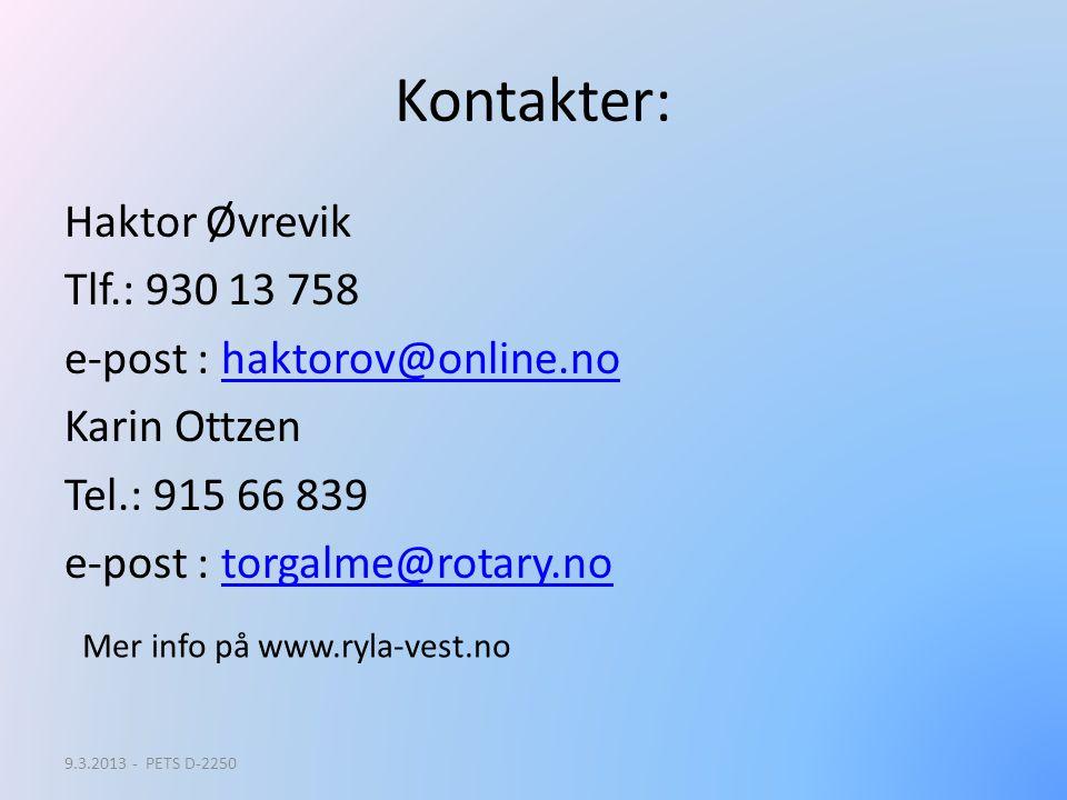 Kontakter: Haktor Øvrevik Tlf.: 930 13 758 e-post : haktorov@online.nohaktorov@online.no Karin Ottzen Tel.: 915 66 839 e-post : torgalme@rotary.notorg