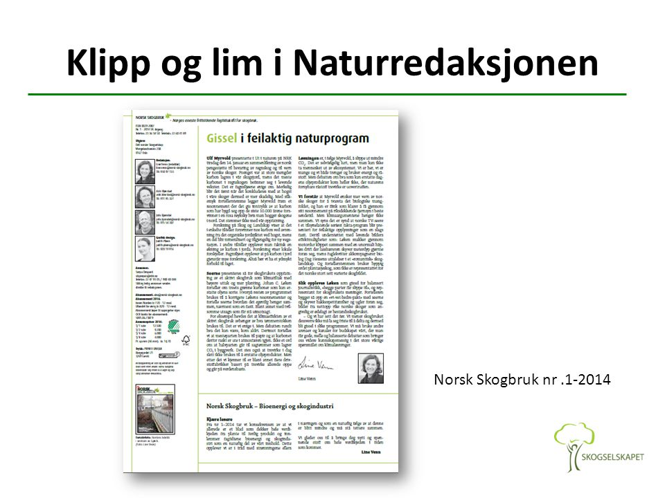Norsk Skogbruk nr.1-2014 Klipp og lim i Naturredaksjonen