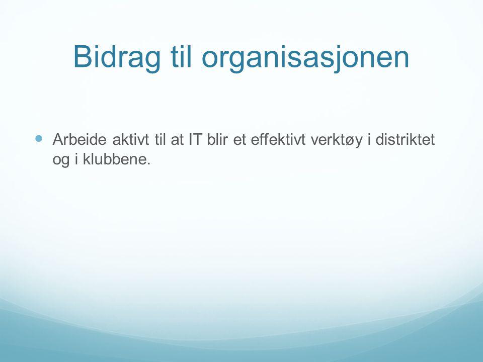 Bidrag til organisasjonen Arbeide aktivt til at IT blir et effektivt verktøy i distriktet og i klubbene.