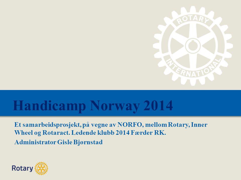 Handicamp Norway 2014 Et samarbeidsprosjekt, på vegne av NORFO, mellom Rotary, Inner Wheel og Rotaract.