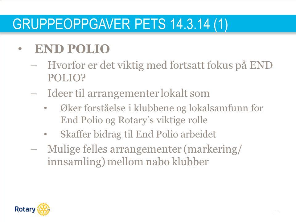 | 11 GRUPPEOPPGAVER PETS 14.3.14 (1) END POLIO – Hvorfor er det viktig med fortsatt fokus på END POLIO.