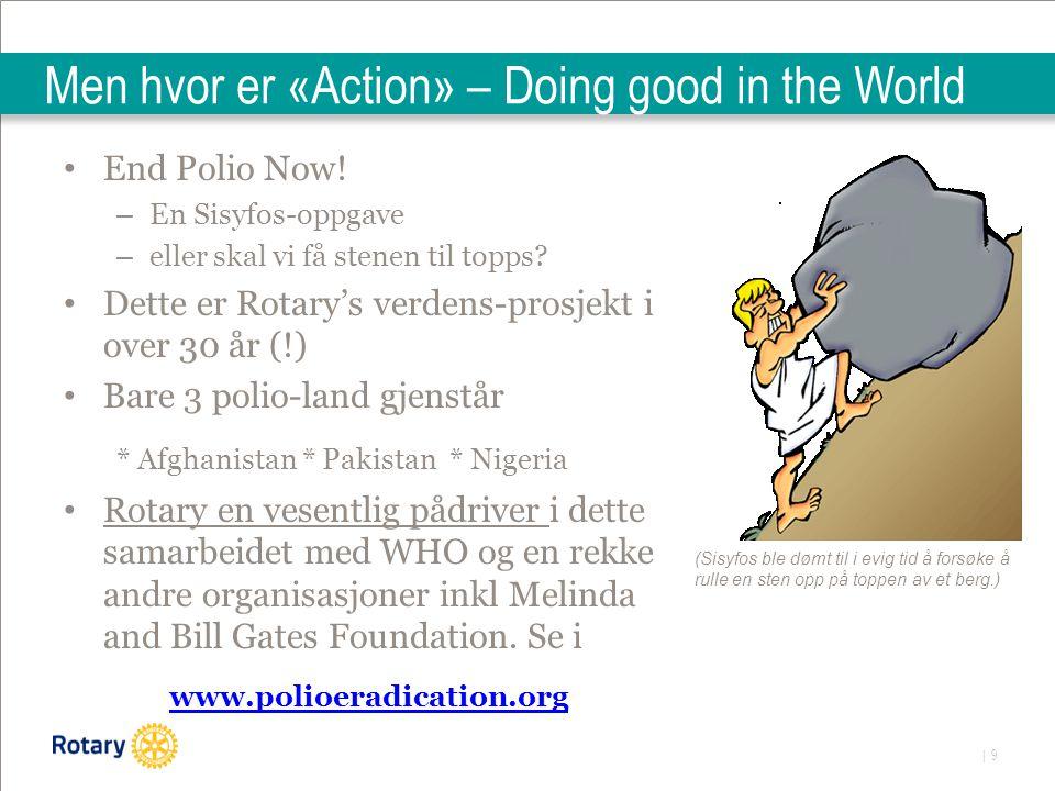 | 10 End Polio Now – viktigere enn noensinne.Vi må utrydde polio NÅ.