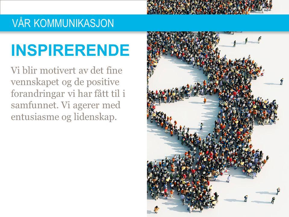 PRESIDENTSAMLING FEVIK 10.01.2014 | 25 INSPIRERENDE Vi blir motivert av det fine vennskapet og de positive forandringar vi har fått til i samfunnet. V