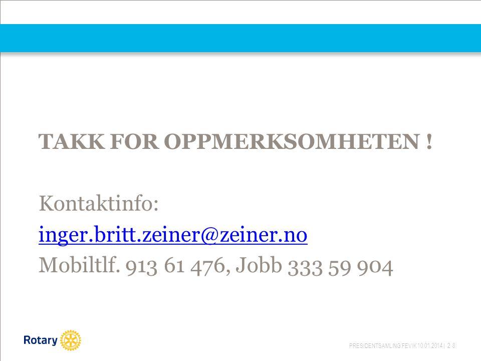 PRESIDENTSAMLING FEVIK 10.01.2014 | 28 TAKK FOR OPPMERKSOMHETEN .