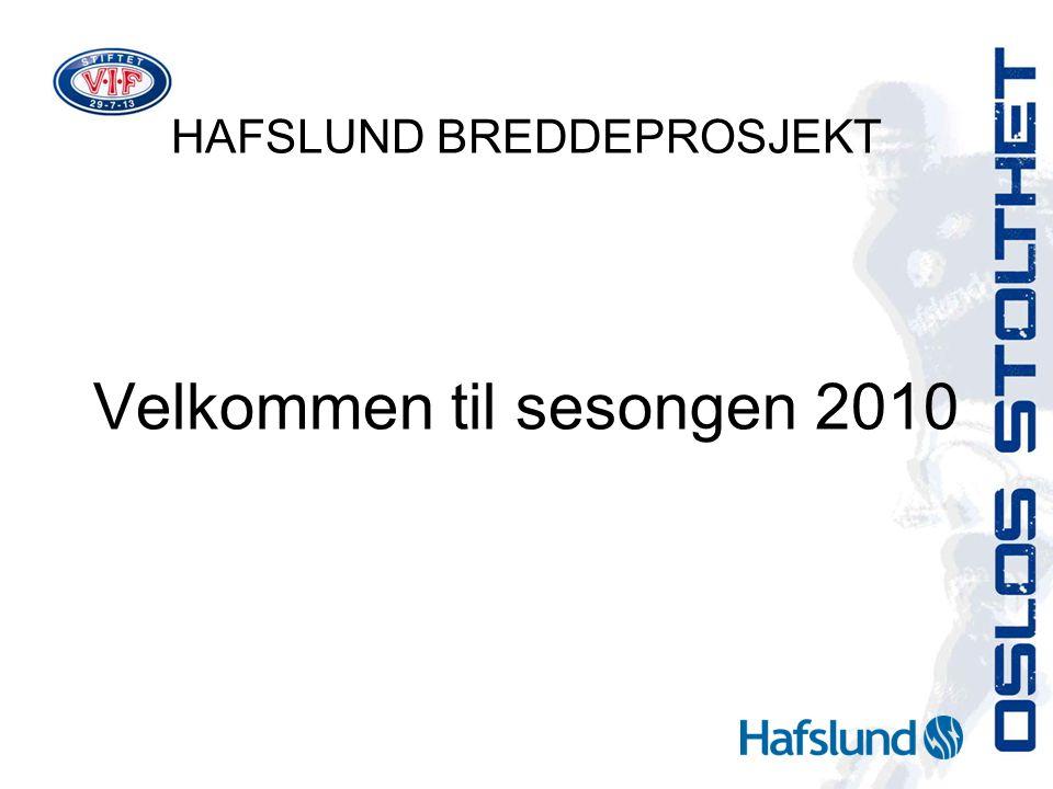 HAFSLUND BREDDEPROSJEKT Velkommen til sesongen 2010
