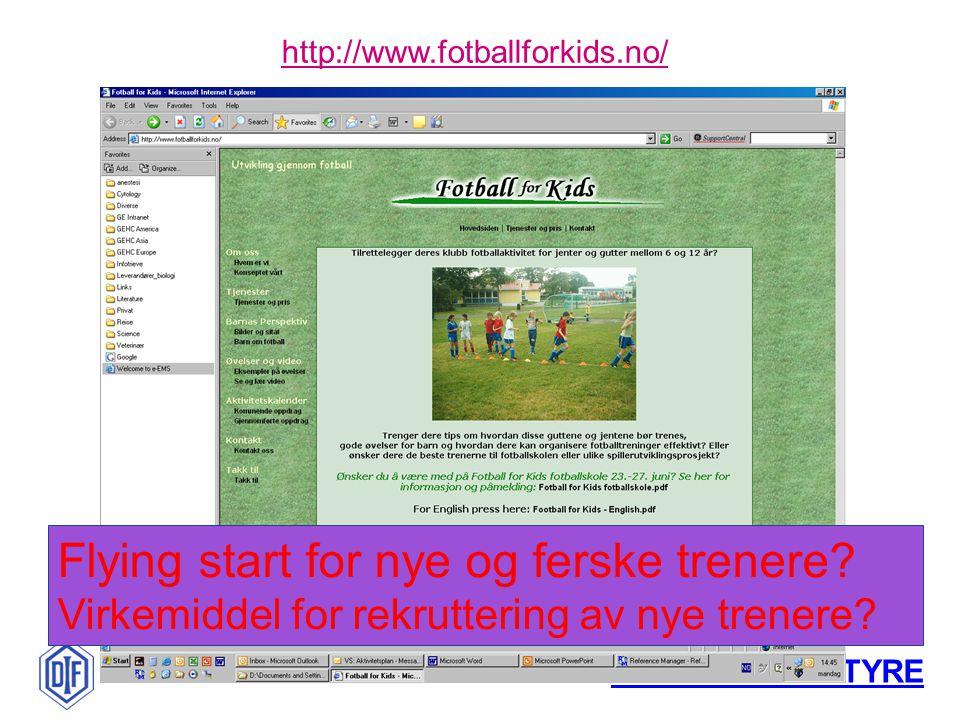 DIF FOTBALLSTYRE http://www.fotballforkids.no/ Flying start for nye og ferske trenere? Virkemiddel for rekruttering av nye trenere?