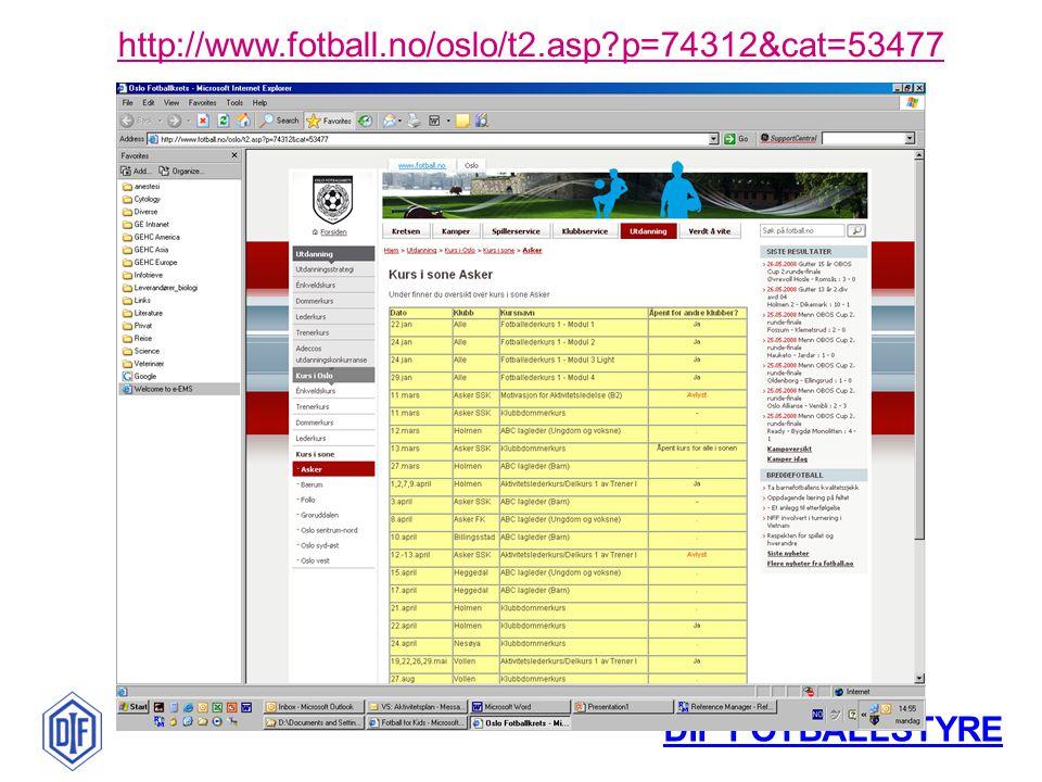 DIF FOTBALLSTYRE http://www.fotball.no/oslo/t2.asp p=74312&cat=53477