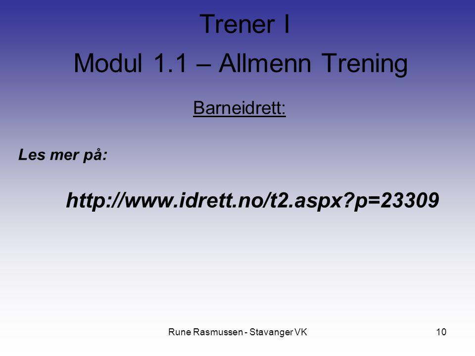 Rune Rasmussen - Stavanger VK10 Barneidrett: Les mer på: http://www.idrett.no/t2.aspx?p=23309 Modul 1.1 – Allmenn Trening Trener I