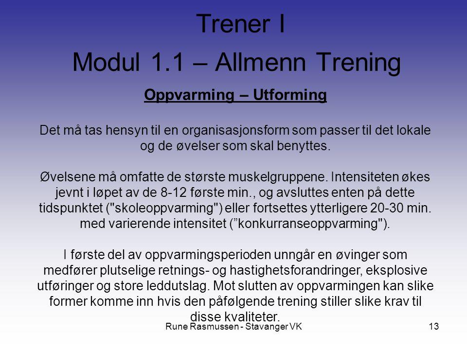 Rune Rasmussen - Stavanger VK13 Oppvarming – Utforming Det må tas hensyn til en organisasjonsform som passer til det lokale og de øvelser som skal ben