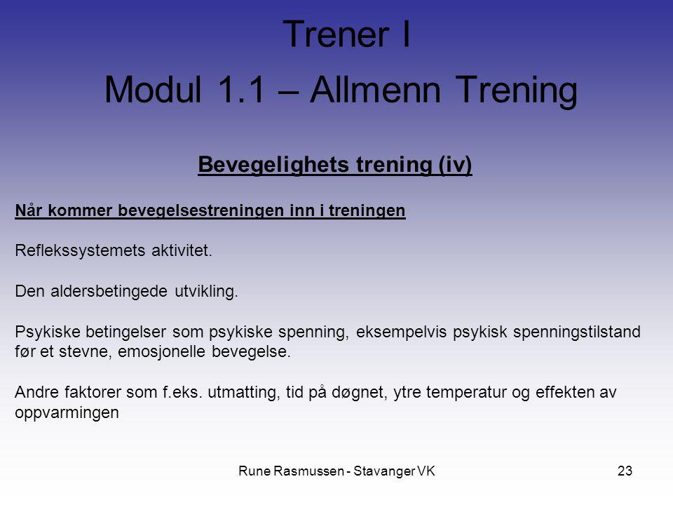 Rune Rasmussen - Stavanger VK23 Bevegelighets trening (iv) Når kommer bevegelsestreningen inn i treningen Reflekssystemets aktivitet.