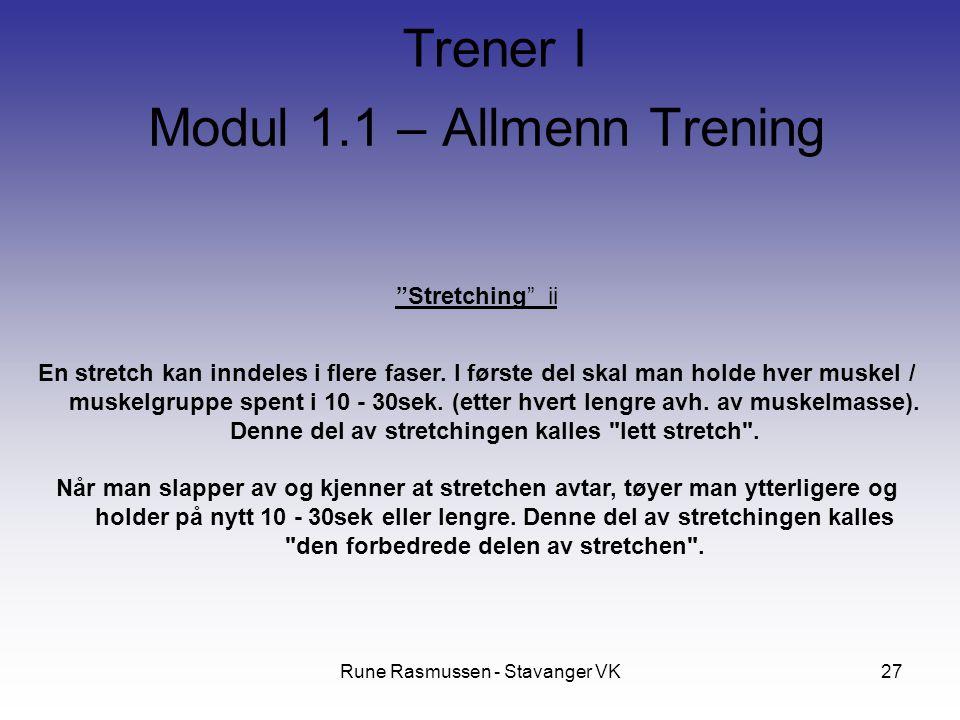 """Rune Rasmussen - Stavanger VK27 """"Stretching"""" ii En stretch kan inndeles i flere faser. I første del skal man holde hver muskel / muskelgruppe spent i"""