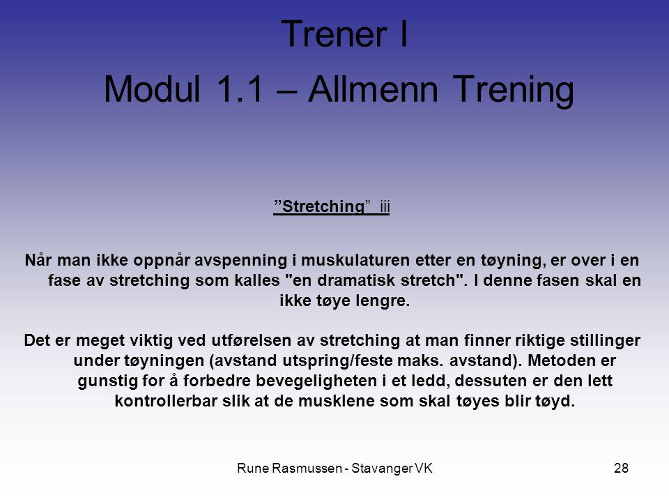 Rune Rasmussen - Stavanger VK28 Stretching iii Når man ikke oppnår avspenning i muskulaturen etter en tøyning, er over i en fase av stretching som kalles en dramatisk stretch .