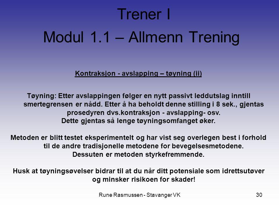 Rune Rasmussen - Stavanger VK30 Kontraksjon - avslapping – tøyning (ii) Tøyning: Etter avslappingen følger en nytt passivt leddutslag inntill smertegrensen er nådd.