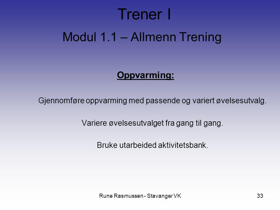 Rune Rasmussen - Stavanger VK33 Modul 1.1 – Allmenn Trening Oppvarming: Gjennomføre oppvarming med passende og variert øvelsesutvalg.