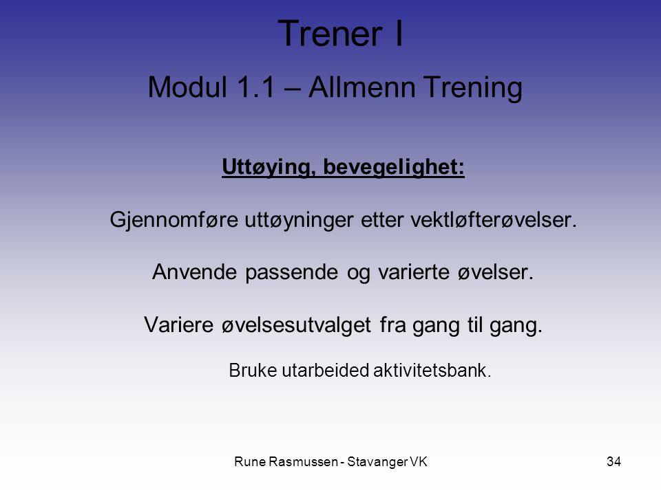 Rune Rasmussen - Stavanger VK34 Modul 1.1 – Allmenn Trening Uttøying, bevegelighet: Gjennomføre uttøyninger etter vektløfterøvelser. Anvende passende