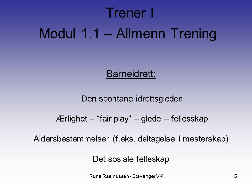 Rune Rasmussen - Stavanger VK5 Barneidrett: Den spontane idrettsgleden Ærlighet – fair play – glede – fellesskap Aldersbestemmelser (f.eks.