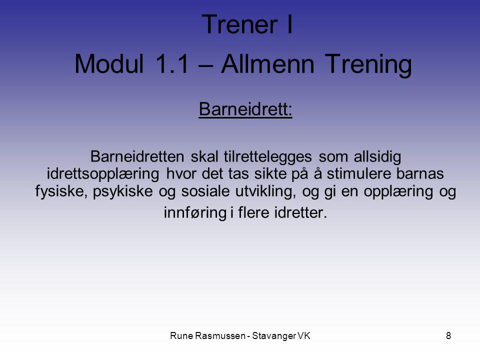 Rune Rasmussen - Stavanger VK8 Barneidrett: Barneidretten skal tilrettelegges som allsidig idrettsopplæring hvor det tas sikte på å stimulere barnas f