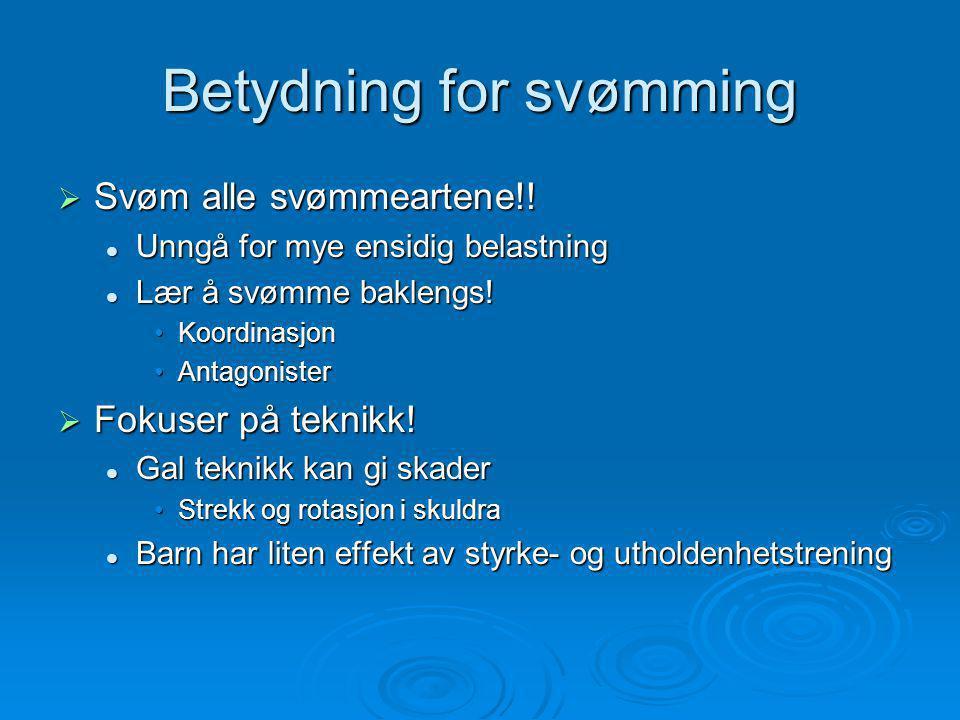 Betydning for svømming  Svøm alle svømmeartene!.