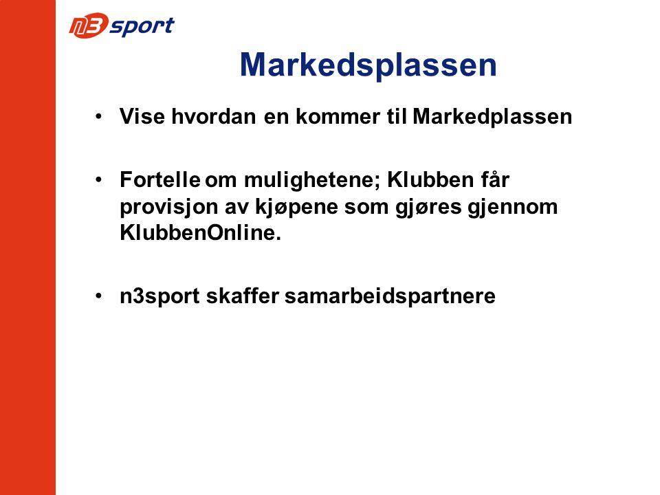 Markedsplassen Vise hvordan en kommer til Markedplassen Fortelle om mulighetene; Klubben får provisjon av kjøpene som gjøres gjennom KlubbenOnline. n3