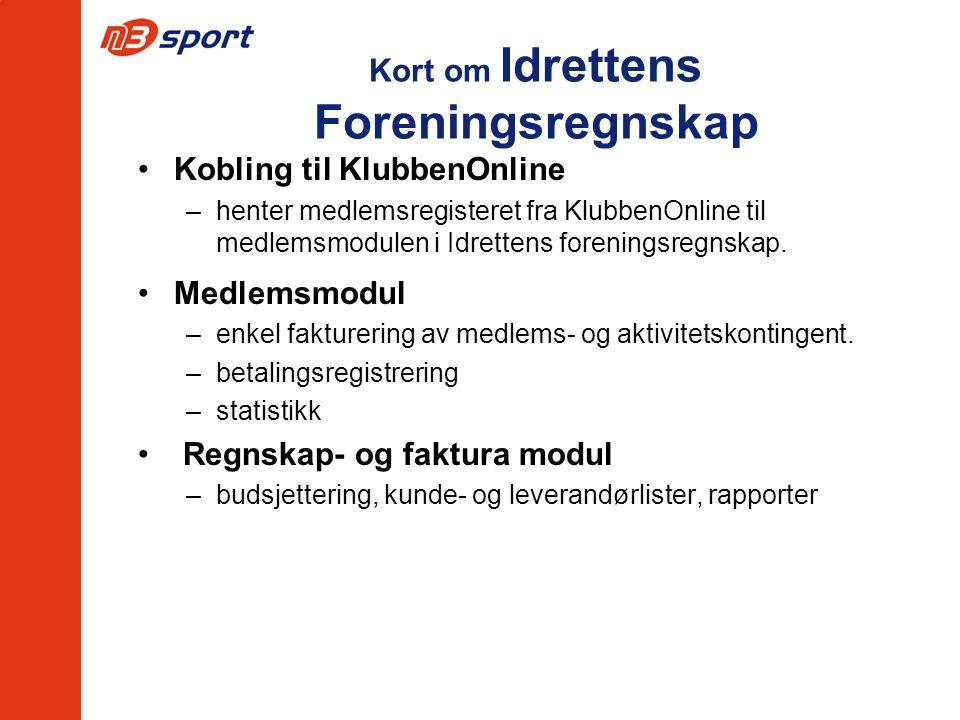 Kort om Idrettens Foreningsregnskap Kobling til KlubbenOnline –henter medlemsregisteret fra KlubbenOnline til medlemsmodulen i Idrettens foreningsregnskap.