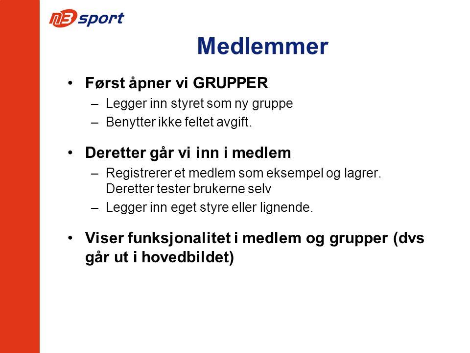 Medlemmer Først åpner vi GRUPPER –Legger inn styret som ny gruppe –Benytter ikke feltet avgift. Deretter går vi inn i medlem –Registrerer et medlem so