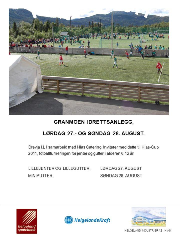 GRANMOEN IDRETTSANLEGG, LØRDAG 27.- OG SØNDAG 28. AUGUST. Drevja I.L i samarbeid med Hias Catering, inviterer med dette til Hias-Cup 2011, fotballturn