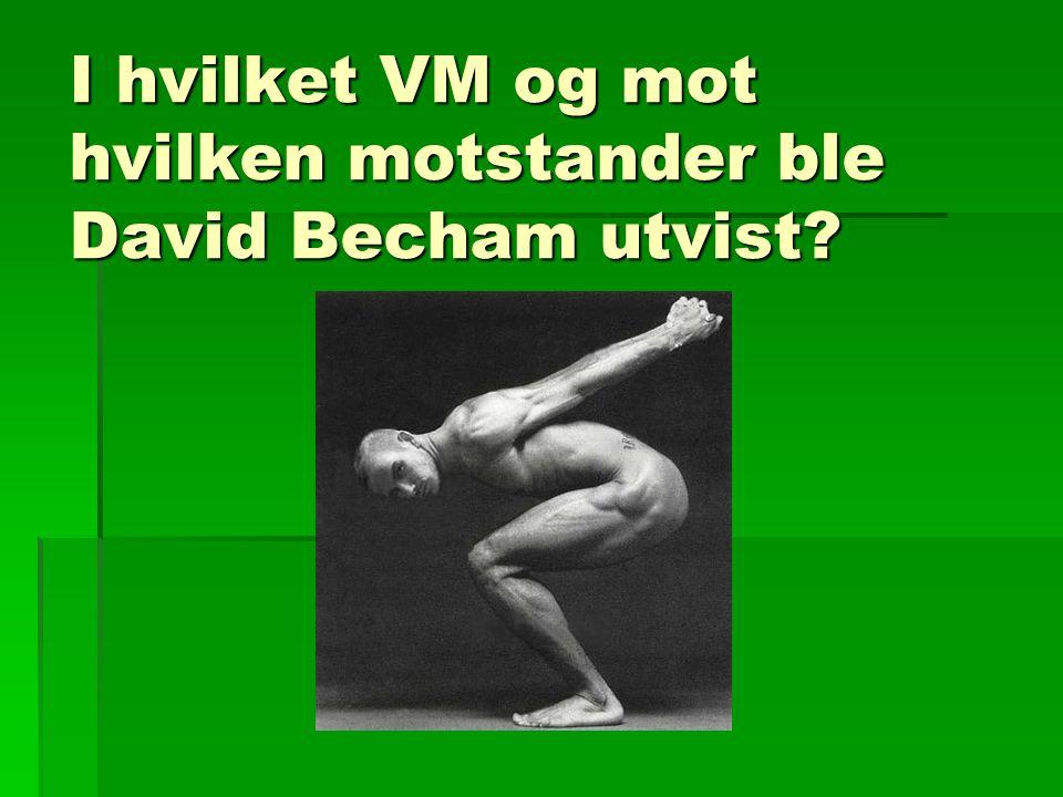 I hvilket VM og mot hvilken motstander ble David Becham utvist?