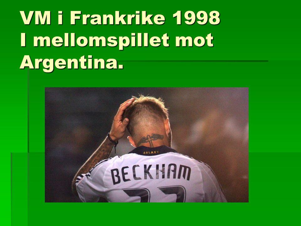 VM i Frankrike 1998 I mellomspillet mot Argentina.
