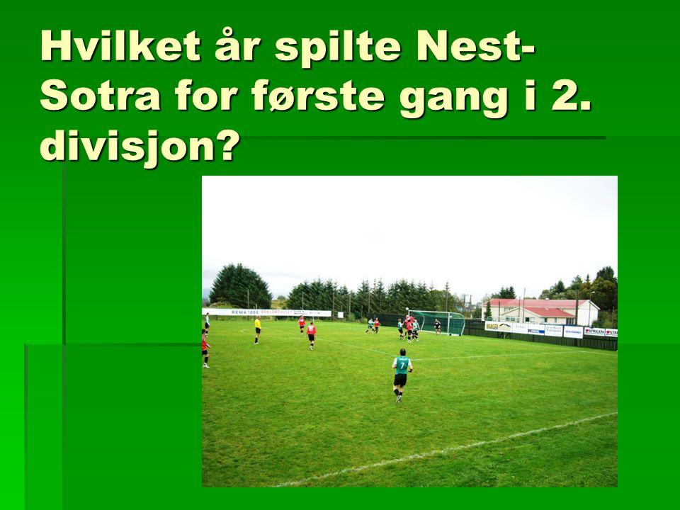 Hvilket år spilte Nest- Sotra for første gang i 2. divisjon?