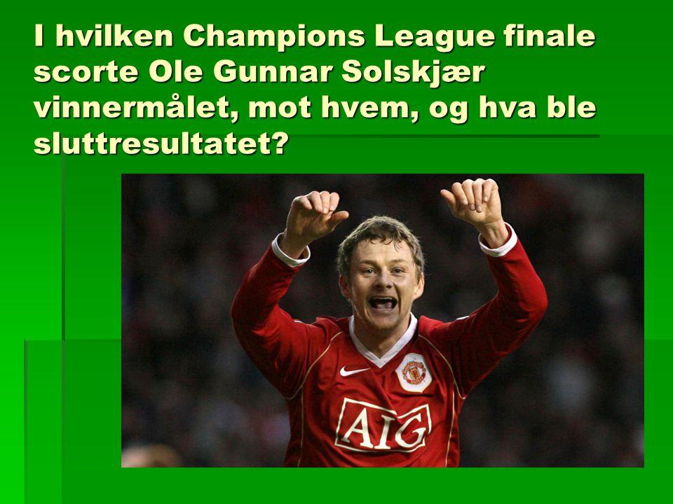 I hvilken Champions League finale scorte Ole Gunnar Solskjær vinnermålet, mot hvem, og hva ble sluttresultatet?