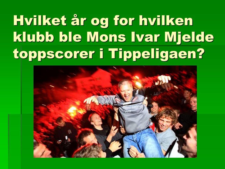 Hvilket år og for hvilken klubb ble Mons Ivar Mjelde toppscorer i Tippeligaen?