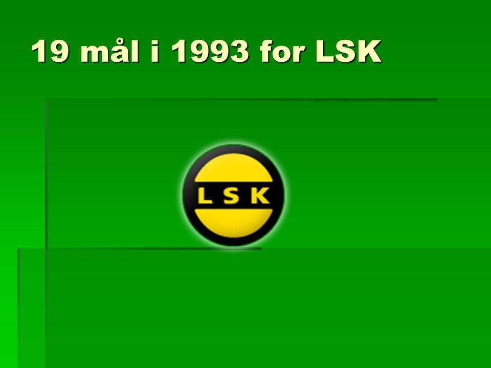 19 mål i 1993 for LSK