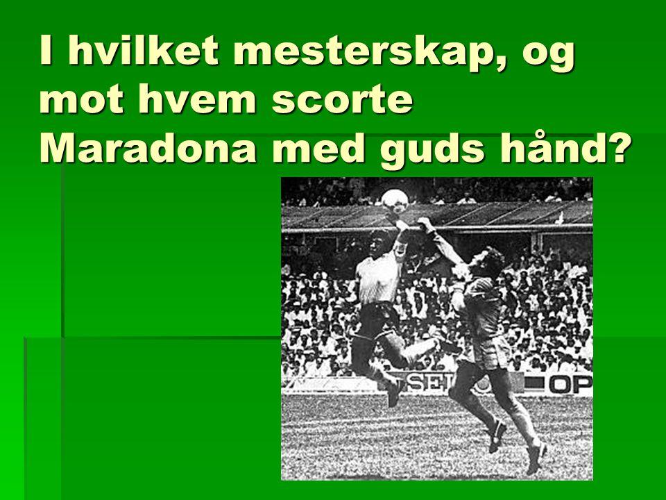 I hvilket mesterskap, og mot hvem scorte Maradona med guds hånd?