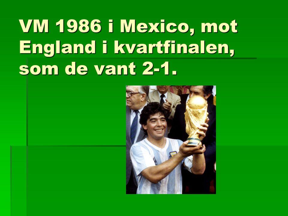 VM 1986 i Mexico, mot England i kvartfinalen, som de vant 2-1.