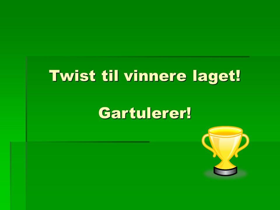 Twist til vinnere laget! Gartulerer!