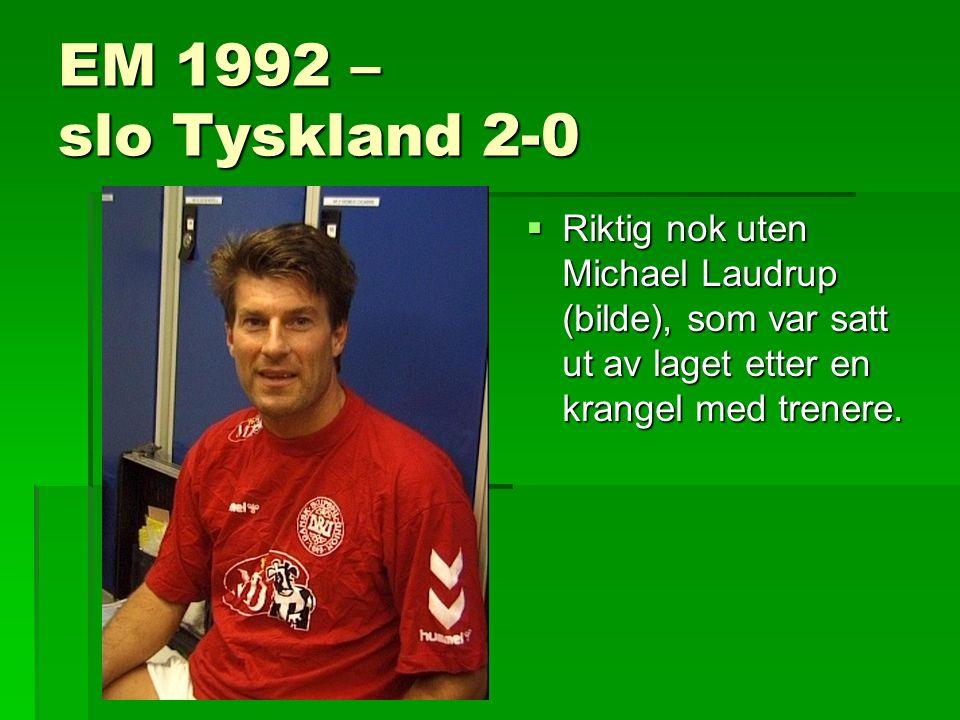 EM 1992 – slo Tyskland 2-0  Riktig nok uten Michael Laudrup (bilde), som var satt ut av laget etter en krangel med trenere.