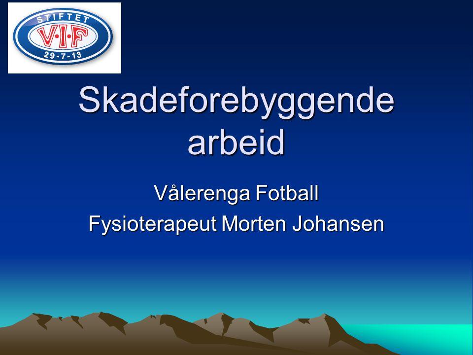 Skadeforebyggende arbeid Vålerenga Fotball Fysioterapeut Morten Johansen