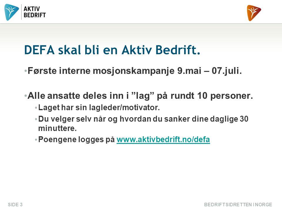 """DEFA skal bli en Aktiv Bedrift. Første interne mosjonskampanje 9.mai – 07.juli. Alle ansatte deles inn i """"lag"""" på rundt 10 personer. Laget har sin lag"""