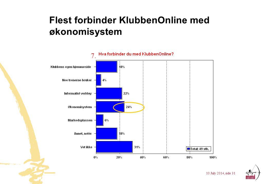 10 July 2014, side 31 Flest forbinder KlubbenOnline med økonomisystem 7.