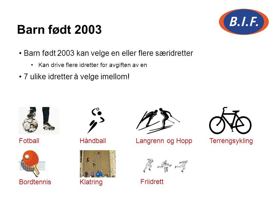 Barn født 2003 kan velge en eller flere særidretter Kan drive flere idretter for avgiften av en 7 ulike idretter å velge imellom! FotballHåndballLangr