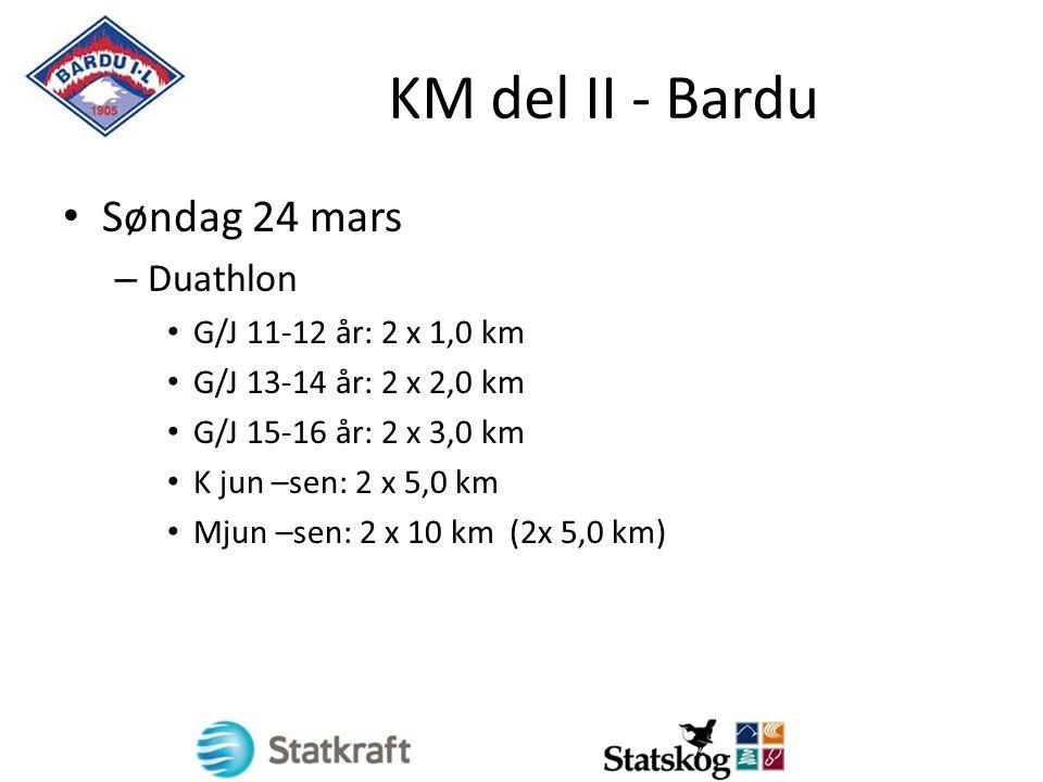 KM del II - Bardu Søndag 24 mars – Duathlon G/J 11-12 år: 2 x 1,0 km G/J 13-14 år: 2 x 2,0 km G/J 15-16 år: 2 x 3,0 km K jun –sen: 2 x 5,0 km Mjun –sen: 2 x 10 km (2x 5,0 km)
